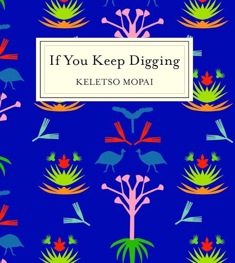 If you keep digging Keletso Mopai