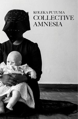 koleka-putuma-collective-amnesia-front-cover (1)