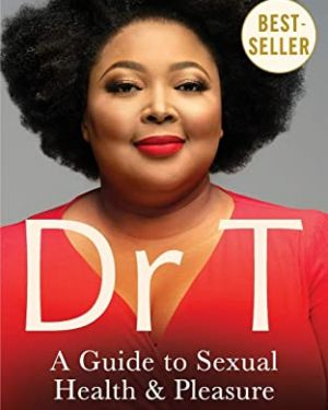 Dr T: A Guide to Sexual Health & Pleasure (Paperback)