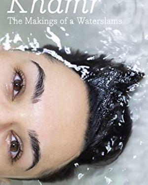 Khamr: The Makings of a Waterslams